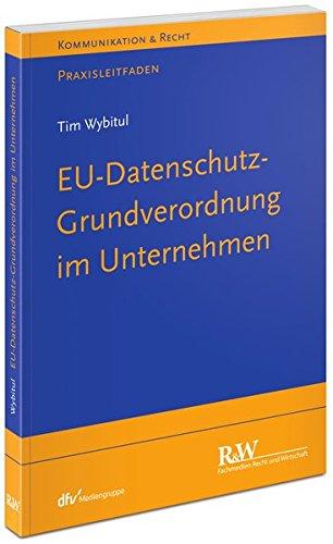 EU-Datenschutz-Grundverordnung Tim Wybitbull Praxisleitfaden Friedrich Howanietz